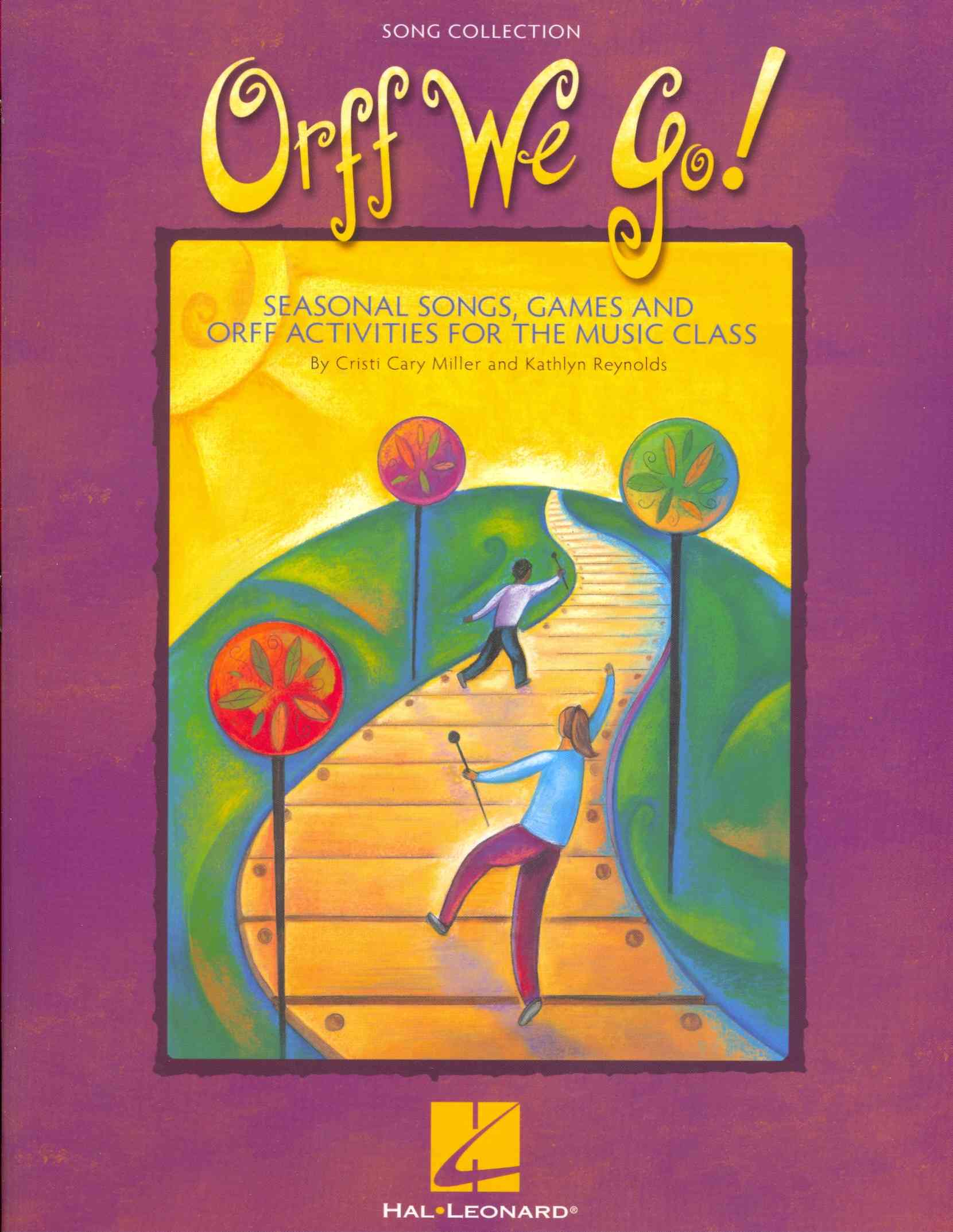 Orff We Go! By Miller, Cristi Cary/ Reynolds, Kathlyn