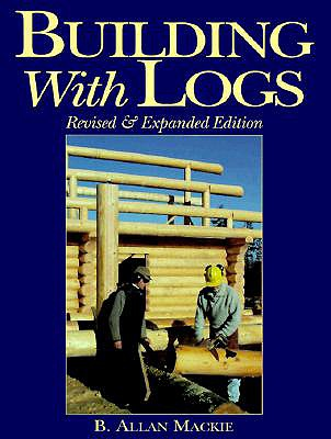 Building With Logs By MacKie, B. Allan